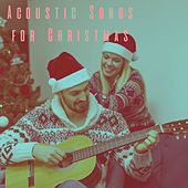 Acoustic Songs for Christmas by Various Artists
