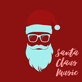 Santa Claus Music by Various Artists