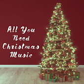 All You Need Christmas Music by Various Artists