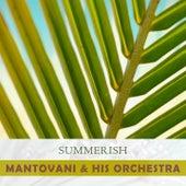 Summerish von Mantovani & His Orchestra