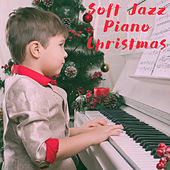 Soft Jazz Piano Christmas by Various Artists