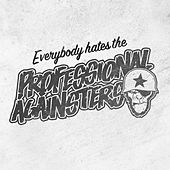 Everybody hates the Professional Againsters de Professional Againsters