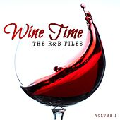 The R&B Files: Wine Time, Vol. 1 by Various Artists