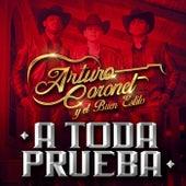 A Toda Prueba by Arturo Coronel y el Buen Estilo