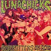 Babysitters on Acid by Lunachicks