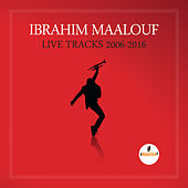 Live Tracks - 2006/2016 by Ibrahim Maalouf