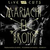 Live Cuts (Live at Teragram Ballroom and the Independent, Dec. 2015) by Mariachi El Bronx