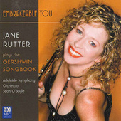 Embraceable You: Jane Rutter Plays The Gershwin Songbook by Sean O'Boyle