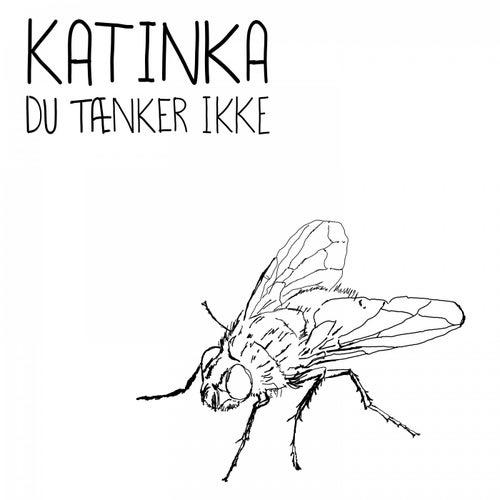 Du tænker ikke by Katinka