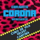 Cimo de Vila Velvet Cantina de Corona