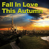 Fall In Love This Autumn by Various Artists