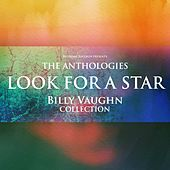 The Anthologies: Look For A Star (Billy Vaughn Collection) by Billy Vaughn