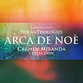 The Anthologies: Arca De Noè (Carmen Miranda Collection) de Carmen Miranda