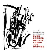 Seven Pieces - Live at Willisau 1995 by Joe McPhee