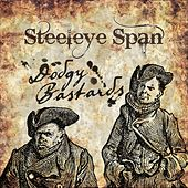 Dodgy Bastards by Steeleye Span