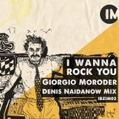 I Wanna Rock You (Denis Naidanow Mix) by Giorgio Moroder