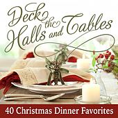 Deck the Halls and Tables - 40 Christmas Dinner Favorites by Various Artists