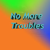 No More Troubles by Various Artists