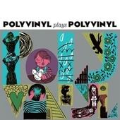 Polyvinyl Plays Polyvinyl de Various Artists