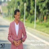 Chuftik Tlakhbat by Ragheb Alama