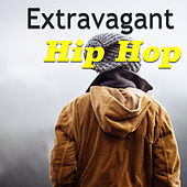 Extravagant Hip Hop by Various Artists