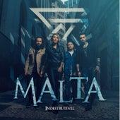 Indestrutível by Malta