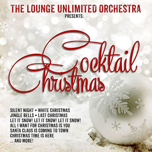 Cocktail Christmas by The Lounge Unlimited Orchestra