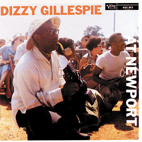 Dizzy Gillespie At Newport by Dizzy Gillespie