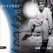 Land Of The Lost by Greyboy