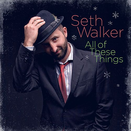 All of These Things by Seth Walker