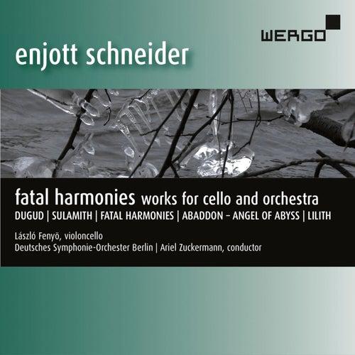 Schneider: Fatal Harmonies by Deutsches Symphonie-Orchester Berlin