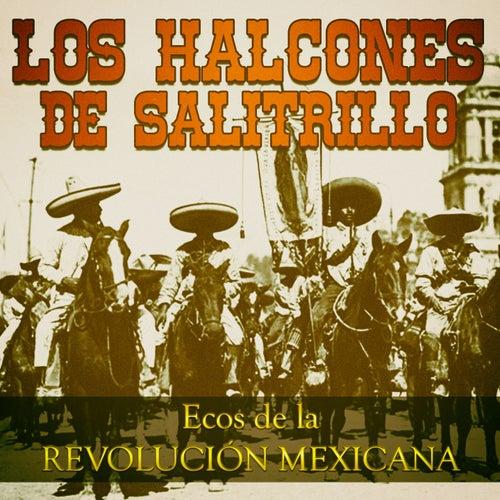 Ecos de la Revolución Mexicana by Los Halcones De Salitrillo