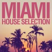 Miami House Selection von Various Artists