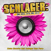 Schlager: Die Hits 2016 bis 2017 - Deine Discofox Kult Schlager Tanz Party von Various Artists
