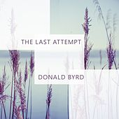 The Last Attempt by Donald Byrd