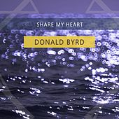Share My Heart by Donald Byrd
