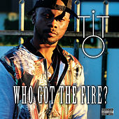 Who Got The Fire? by Tito