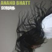 Scream by Anand Bhatt