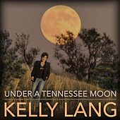 Under a Tennessee Moon von Kelly Lang