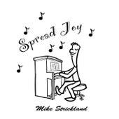 Spread Joy by Mike Strickland