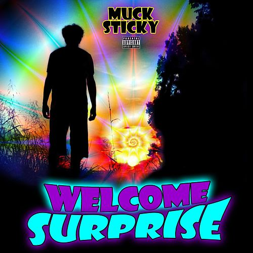 Welcome Surprise by Muck Sticky