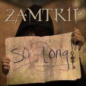 So Long von ZamTrip