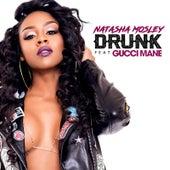 Drunk (feat. Gucci Mane) by Natasha Mosley