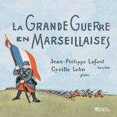 La Grande Guerre en Marseillaises by Various Artists