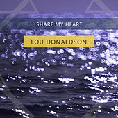 Share My Heart by Lou Donaldson