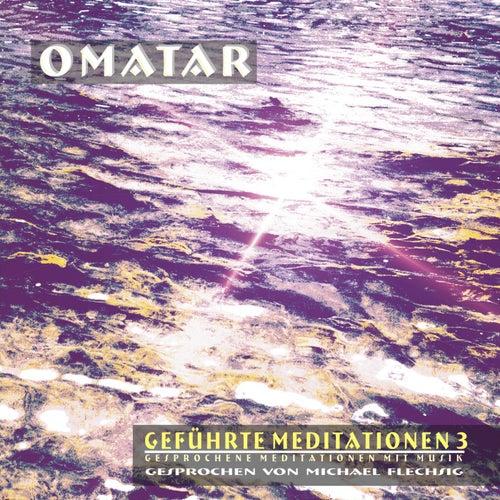 Geführte Meditationen - Teil 3 (Gesprochene Meditationen mit Musik) von Omatar