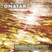 Geführte Meditationen - Teil 4 (Gesprochene Meditationen mit Musik) von Omatar