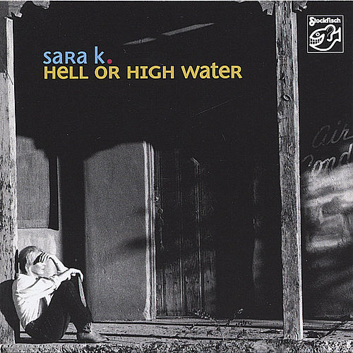 Hell or High Water by Sara K.