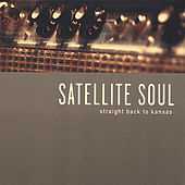 Straight Back to Kansas di Satellite Soul