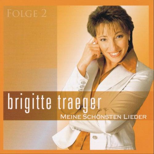 Meine schönsten Lieder - Folge 2 by Brigitte Traeger